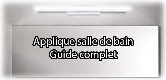 Applique salle de bain guide complet et presentation